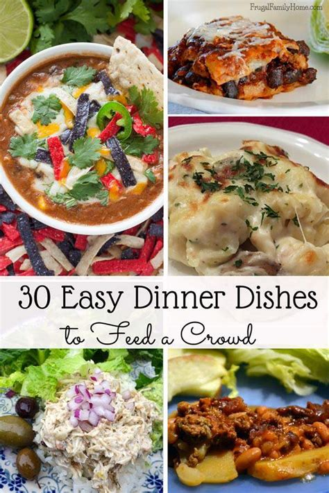 easy and dishes 30 easy dinner dishes to feed a crowd frugal family home