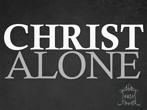 uttermost definition what is the meaning of quot alone quot when we confess grace alone