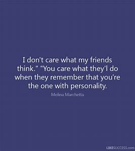 """I don't care what my friends think."""" """"Yo by Melina ..."""
