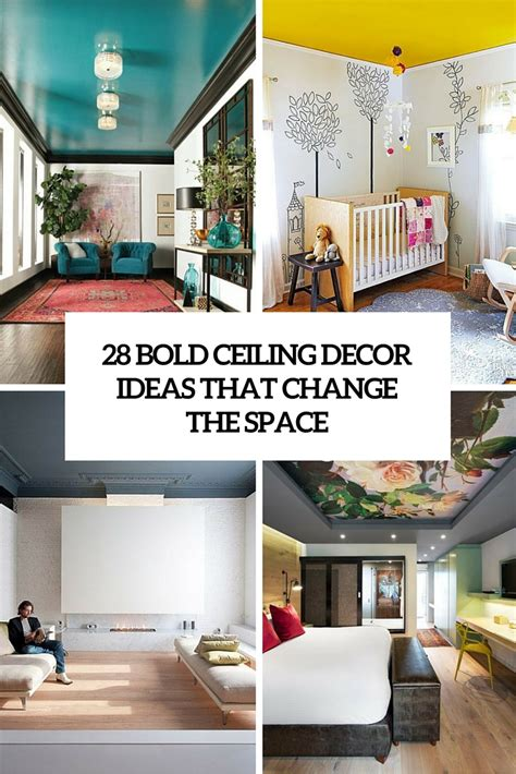 Chagne Decoration Ideas - 28 bold ceiling decor ideas that completely change the