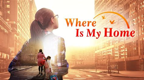 """God Is Good  Best Christian Movie """"where Is My Home"""
