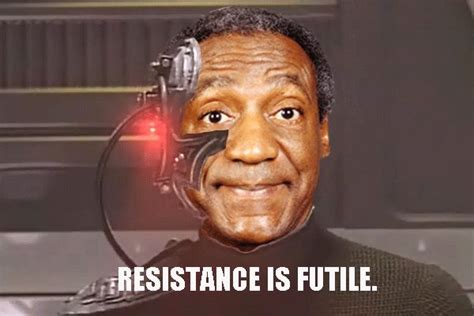 Bill Cosby Memes - resistance is futile funny bill cosby meme desktop backgrounds memes pinterest bill