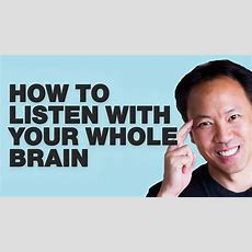 Kwik Brain Episode 21 How To Listen With Your Whole Brain By Jim Kwik Youtube