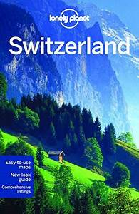 Download Pdf  Lonely Planet Switzerland Travel Guide Free