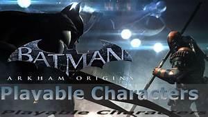 Batman Arkham Origins - Playable Characters - YouTube