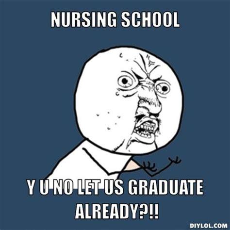 Y U No Meme Generator - nursing school graduation memes image memes at relatably com