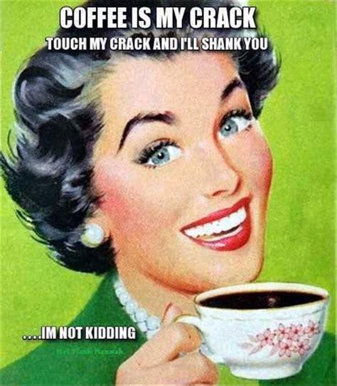 Vintage Memes - drink coffee funny vintage meme