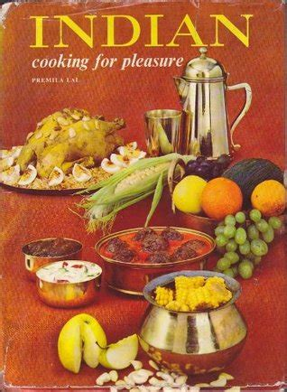 indian cooking  pleasure  premila lal