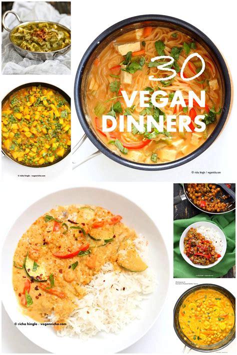 vegetarian recipes dinner 30 easy vegan dinner recipes vegan richa