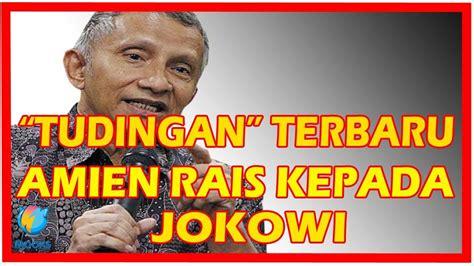 Tuduhan Terbaru Amien Rais Presiden Jokowi Dianggap