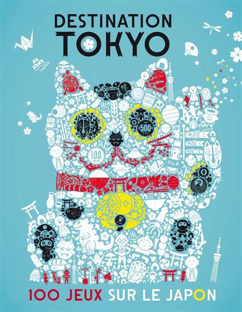 Calaméo  Destination Tokyo  100 Jeux Sur Le Japon Extrait