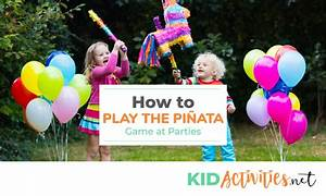 How to Play the Piñata Game at Parties - Kid Activities