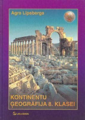 Kontinentu ģeogrāfija 8.klasei - Agra Lipsberga - iBook.lv ...