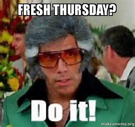 Freshest Memes - fresh thursday make a meme