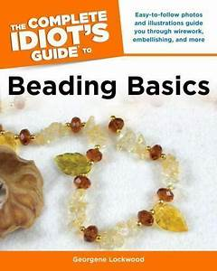 The Complete Idiot U0026 39 S Guide To Beading Basics By Georgene