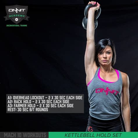 kettlebell onnit workout hold whitney miller rope mach academy overhead holding training workouts battle