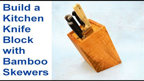 how to make kitchen knives how to make a kitchen knife block using bamboo skewers