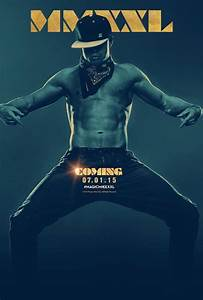 The Magic Mike XXL Poster Has Arrived - ComingSoon.net