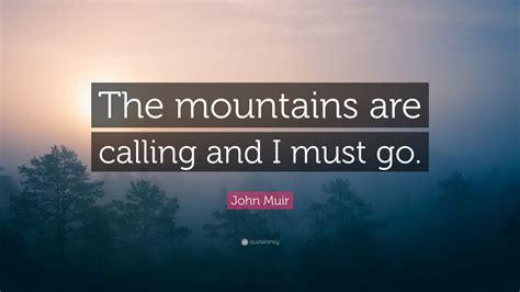 john muir quote  mountains  calling