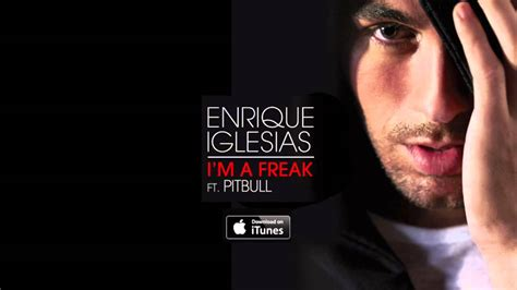 Enrique Iglesias  I'm A Freak Feat Pitbull (official Audio) Youtube