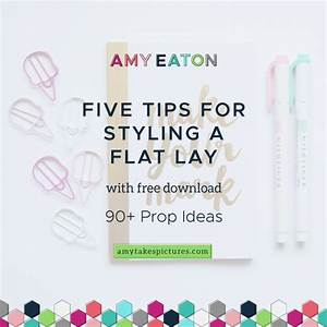 5 Tips For Styling A Flat Lay Amy Eaton