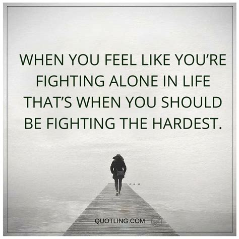quotes   feel  youre fighting