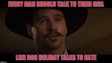 Doc Holliday Memes - doc holiday imgflip