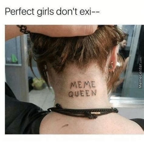 Tattoo Girl Meme - i might need this tattoo 0 0 reads ops name by tbh desi is meme queen meme center