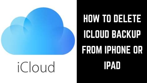 how to delete iphone backup on mac how to delete an icloud backup from apple iphone or