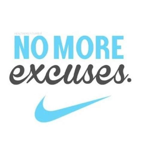 No More Excuses Quotes QuotesGram