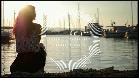 Trampoline (mindset Remix)