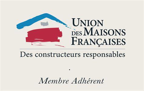 union des maisons franaises les constructeurs et am 233 nageurs de la ffb nos labels demeures caladoises