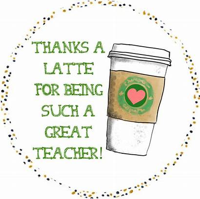 Latte Thanks Printable Teacher Tags Gift Teachers