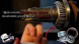 Lotus Seven - Sustituci U00f3n Rodamientos C U00f3nicos