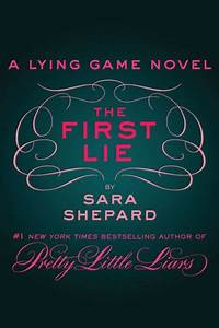 The First Lie The Lying Game Series By Sara Shepard