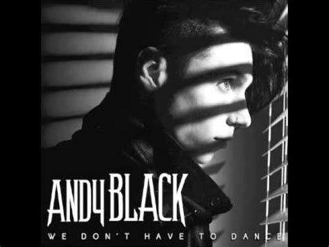 Andy Black  We Don't Have To Dance (new Song 2016!!) Youtube