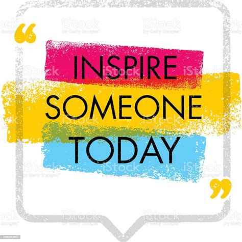 Inspire Someone Today Motivation Quote Concept Stock ...