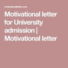 College Board Sle Essay by Pin By Motivation Essay Sles On Motivation Letter For