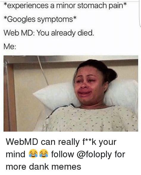 Webmd Memes - 25 best memes about googling symptoms googling symptoms memes