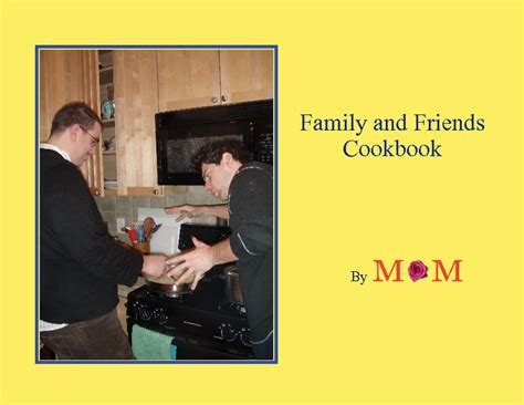 Family And Friends Cookbook
