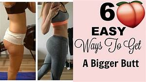 How To Get A Bigger Butt  Grow Your Booty Fast