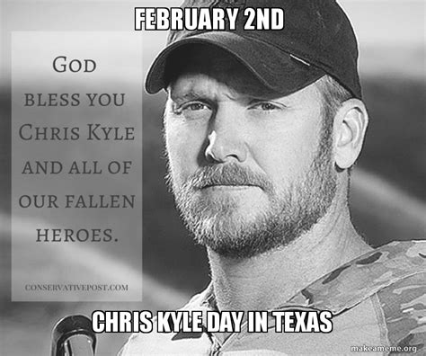 Chris Kyle Meme - february 2nd chris kyle day in texas make a meme