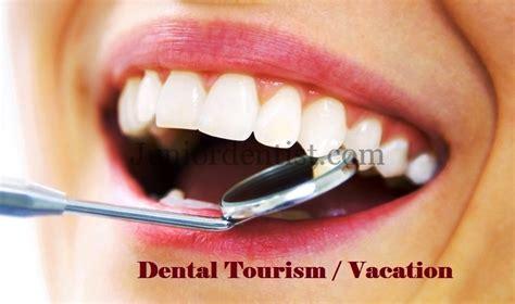 dental tourism  vacation advantages