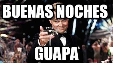 Buenas Noches Memes - memes chistosos e im 225 genes tiernas y bonitas para decir buenos d 237 as y buenas noches todo im 225 genes