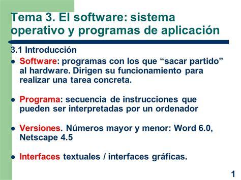 Tema 3 El Software Sistema Operativo Y Programas De