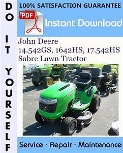 John Deere 14 542gs  1642hs  17 542hs Sabre Lawn Tractor