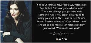 Laura Kightlinger quote: It goes Christmas, New Year's Eve ...