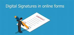Using digital signatures in your online forms the easy way for Digitally sign documents free