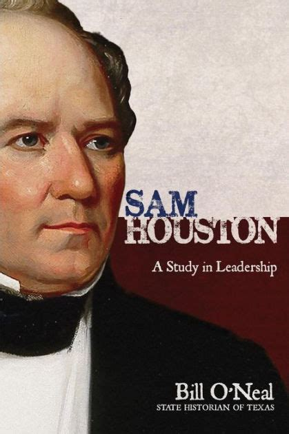 Barnes And Noble Shsu by Sam Houston A Study In Leadership By Bill O Neal