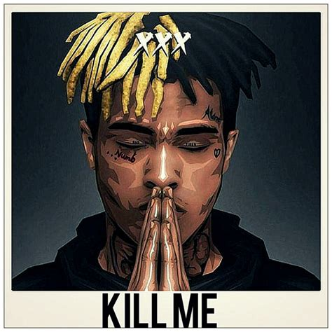 Kill Me By Xxxtentation On Spotify